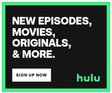 HULU – New Episodes, Movies & More starting at $5.99!