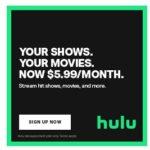 HULU Streaming – Full Seasons & Movies for $5.99